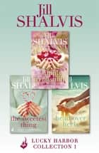 Lucky Harbor Collection 1: Simply Irresistible, The Sweetest Thing, Head Over Heels ebook by