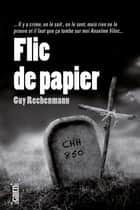 Flic de papier ebook by Guy Rechenmann