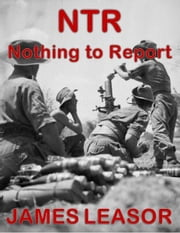 NTR: Nothing to Report ebook by James Leasor