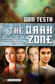 The Dark Zone - A Galahad Book ebook by Dom Testa