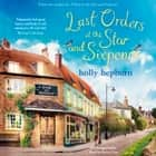 Last Orders at the Star and Sixpence - feel-good fiction set in the perfect village pub! audiobook by Holly Hepburn