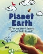 Planet Earth ebook by Kathleen M. Reilly,Farah Rizvi