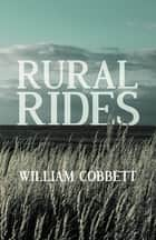 Rural Rides ebook by William Cobbett
