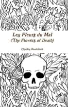 Les Fleurs du Mal (The Flowers of Death) ekitaplar by Charles Baudelaire