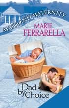 Dad By Choice ebook by Marie Ferrarella