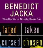 The Alex Verus Novels, Books 1-4 ebook by Benedict Jacka