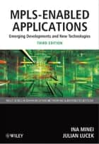 MPLS-Enabled Applications - Emerging Developments and New Technologies ebook by Ina Minei, Julian Lucek