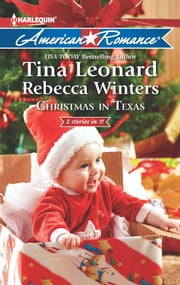 Christmas in Texas: Christmas Baby Blessings\The Christmas Rescue - Christmas Baby Blessings\The Christmas Rescue ebook by Tina Leonard,Rebecca Winters