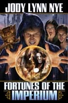 Fortunes of the Imperium ebook by Jody Lynn Nye