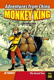 Monkey King Volume 06 - The Sacred Tree ebook by Chao Peng, Wei Dong Chen
