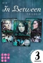 "Alle Bände der ""In Between""-Trilogie in einer E-Box! ebook by Kathrin Wandres"