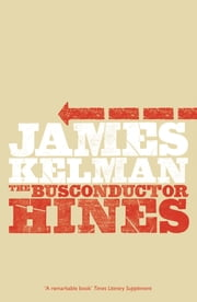 The Busconductor Hines ebook by James Kelman