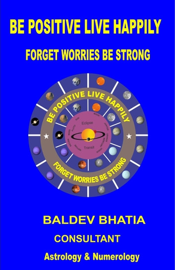 Be Positive Live Happily ebook by Baldev Bhatia