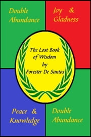 The Lost Book of Wisdom ebook by Forester de Santos