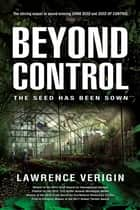 Beyond Control - The Seed Has Been Sown ebook by