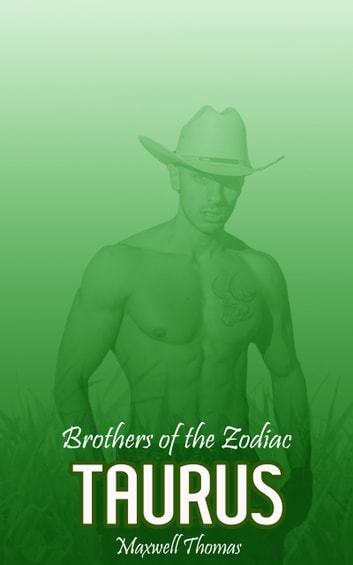 Brothers of the Zodiac: Taurus ebook by Maxwell Thomas