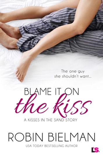 Blame it on the Kiss ebook by Robin Bielman