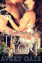 Trace & Tori - The ShadowDance Club, #4 ebook by Avery Gale
