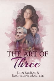 The Art of Three ebook by Erin McRae,Racheline Maltese
