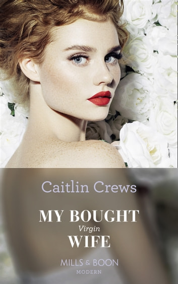 My Bought Virgin Wife (Mills & Boon Modern) (Conveniently Wed!, Book 13) 電子書 by Caitlin Crews