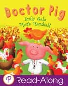 Doctor Pig ebook by Emily Gale, Mark Marshall