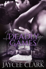 Deadly Games ebook by Jaycee Clark