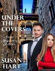 Under the Covers: Four Undercover Operations ebook by Susan Hart