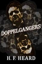 Doppelgangers ebook by H. F. Heard