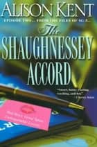 The Shaughnessey Accord ebook by Alison Kent