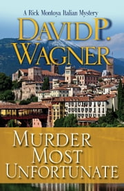 Murder Most Unfortunate eBook by David P Wagner