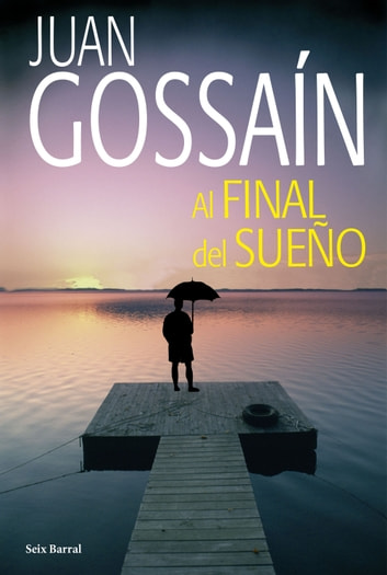 Al final del sueño ebook by Juan Gossaín