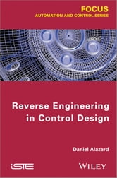 Reverse Engineering in Control Design ebook by Daniel Alazard