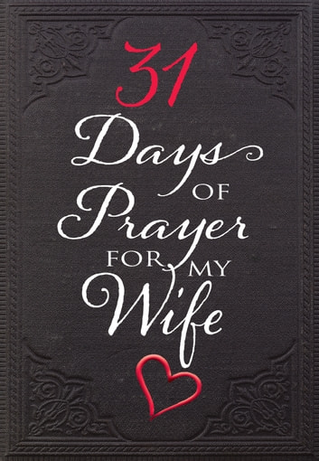 31 Days of Prayer for My Wife ebook by The Great Commandment Network