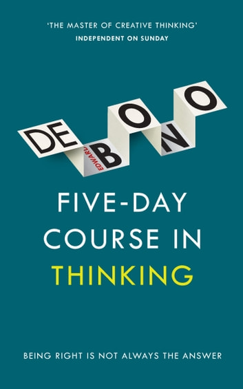 Five-Day Course in Thinking ebook by Edward de Bono