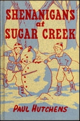 Shenanigans at Sugar Creek ebook by Paul Hutchens
