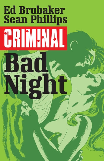 Criminal Vol. 4: Bad Night ebook by Ed Brubaker,Sean Phillips