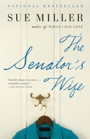 The Senator's Wife ebook by Sue Miller