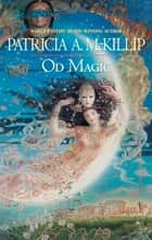Od Magic ebook by Patricia A. McKillip