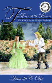 The Elf and the Princess ebook by Anna del C. Dye