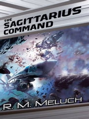 The Sagittarius Command - Tour of the Merrimack #3 ebook by R. M. Meluch