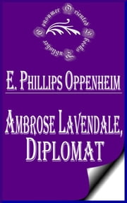 Ambrose Lavendale, Diplomat ebook by E. Phillips Oppenheim