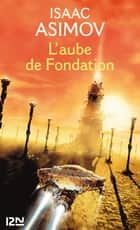 L'aube de Fondation - Le cycle de Fondation - tome 2 ebook by Isaac ASIMOV, Jean BONNEFOY, Jacques GOIMARD