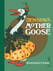 Denslow's Mother Goose eBook by W. W. Denslow