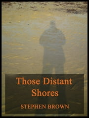 Those Distant Shores ebook by Stephen Brown