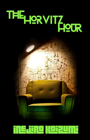 The Horvitz Hour - Our Amplified Earth, Episode 2 ebook by Inejiro Koizumi
