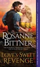 Love's Sweet Revenge ebook by Rosanne Bittner