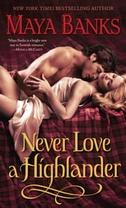 Never Love a Highlander ebook by Maya Banks