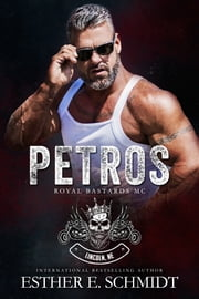 Petros (Royal Bastards MC) ebook by Esther E. Schmidt