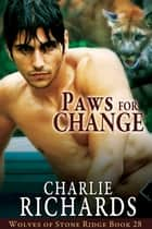 Paws for Change ebook by Charlie Richards
