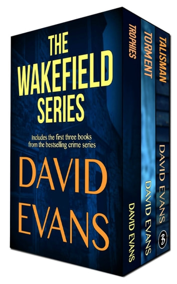 The Complete Wakefield Series - a best-selling and critically acclaimed crime series ebook by David Evans